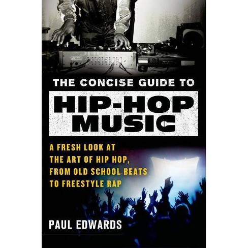 The Concise Guide to Hip-Hop Music - by  Paul Edwards (Paperback) - image 1 of 1