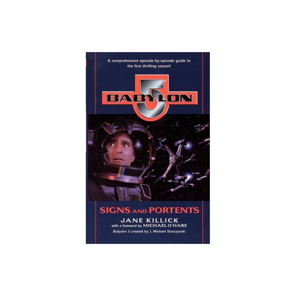 Babylon 5: Signs and Portents - (Babylon 5 Season by Season) by Jane Killick (Paperback)