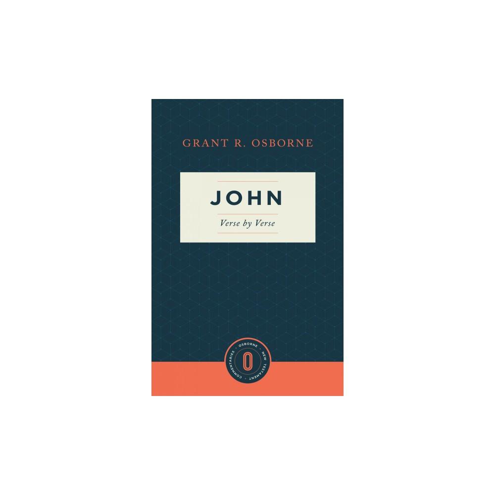 John Verse by Verse - (Osborne New Testament Commentaries) by Grant R. Osborne (Paperback)