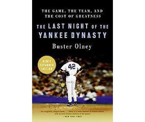 Last Night of the Yankee Dynasty : The Game, the Team, and the Cost of Greatness (Reprint) (Paperback) - image 1 of 1