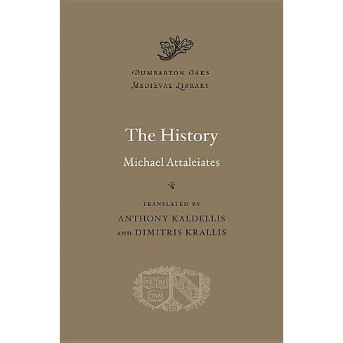 The History - (Dumbarton Oaks Medieval Library) by  Michael Attaleiates (Hardcover) - image 1 of 1