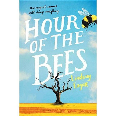 Hour of the Bees - by  Lindsay Eagar (Paperback)