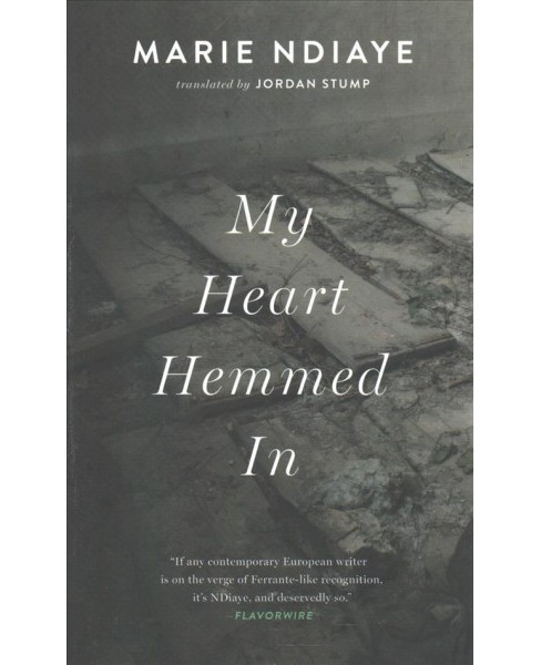 My Heart Hemmed in -  by Marie Ndiaye (Paperback) - image 1 of 1