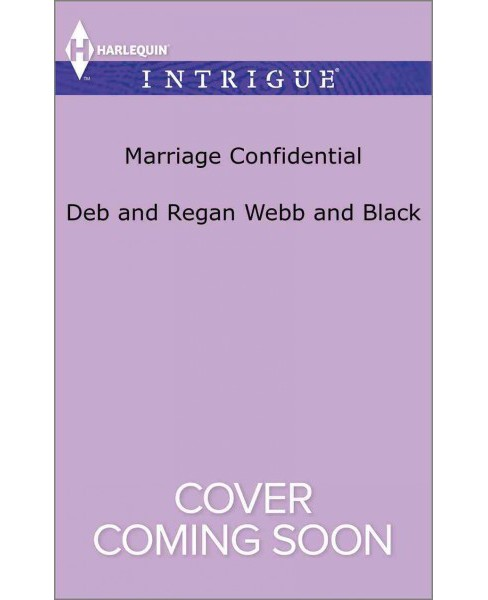 Marriage Confidential -  (Harlequin Intrigue Series) by Debra Webb & Regan Black (Paperback) - image 1 of 1