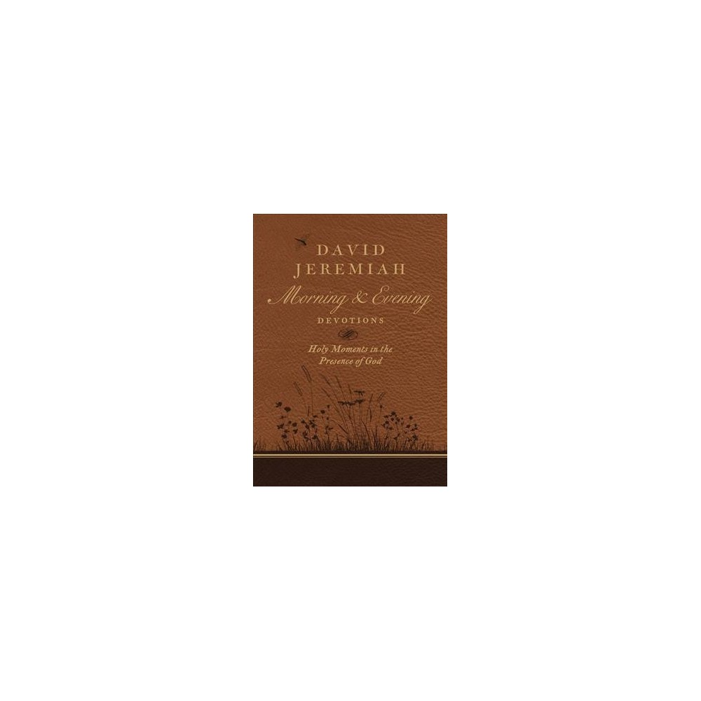 David Jeremiah Morning and Evening Devotions : Holy Moments in the Presence of God (Hardcover)