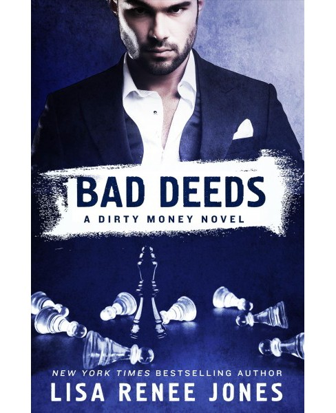 Bad Deeds -  (Dirty Money) by Lisa Renee Jones (Paperback) - image 1 of 1