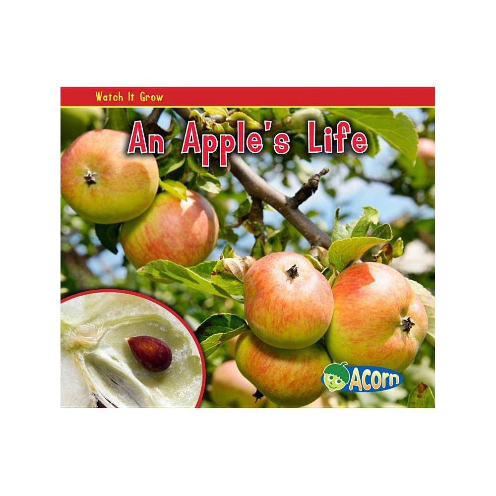 An Apple S Life Watch It Grow Heinemann Paperback By Nancy Dickmann Paperback