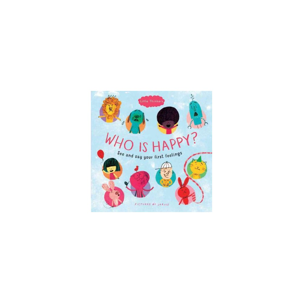 Who Is Happy? : See and Say Your First Feelings (School And Library)