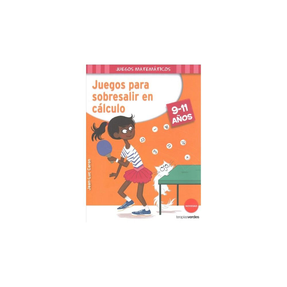 Juegos para sobresalir en cálculo/ 100 Games to Be the Best in Calculus (Paperback) (Jean-Luc