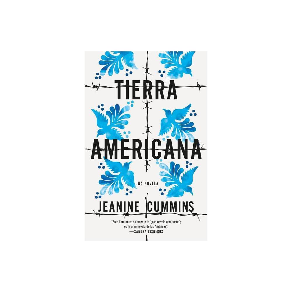 Tierra Americana By Jeanine Cummins Paperback
