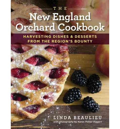 New England Orchard Cookbook : Harvesting Dishes & Desserts from the Region's Bounty (Hardcover) (Linda - image 1 of 1