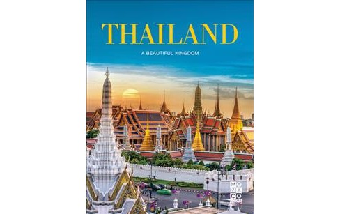 Thailand : A Beautiful Kingdom -  (Hardcover) - image 1 of 1