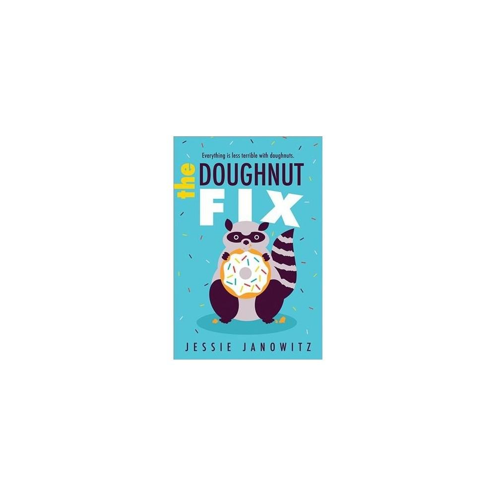 Doughnut Fix - Reprint (Doughnut Fix) by Jessie Janowitz (Paperback)