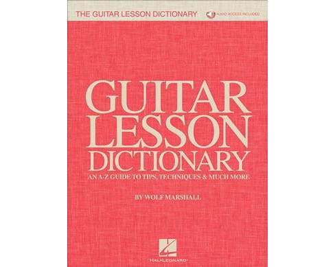 Guitar Lesson Dictionary : An A-Z Guide to Tips, Techniques & Much More -  by Wolf Marshall (Paperback) - image 1 of 1