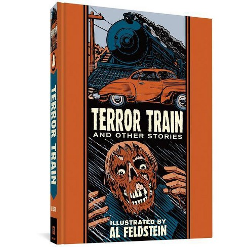 Terror Train and Other Stories - by  Al Feldstein (Hardcover) - image 1 of 1