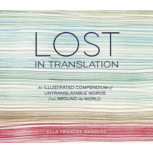 Lost in Translation - by  Ella Frances Sanders (Hardcover) - image 1 of 1