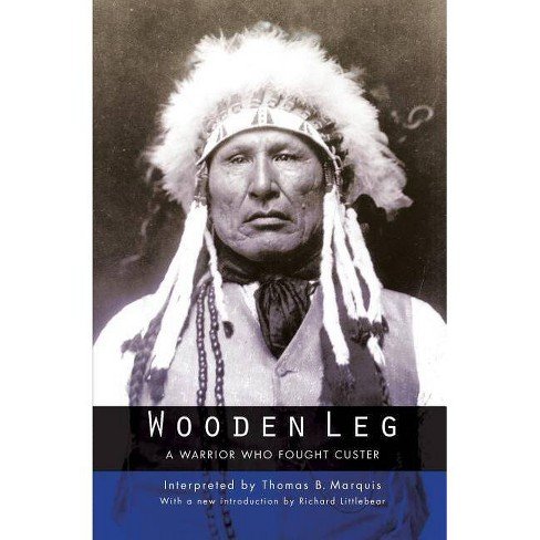 Wooden Leg - by  Thomas B Marquis (Paperback) - image 1 of 1