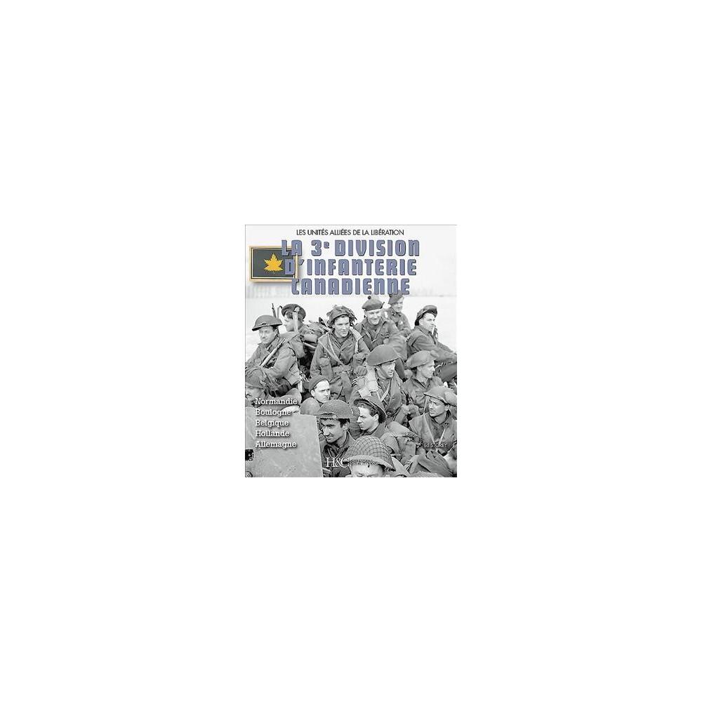 La 3e Division D'infanterie Canadienne - by Ed Storey (Paperback)