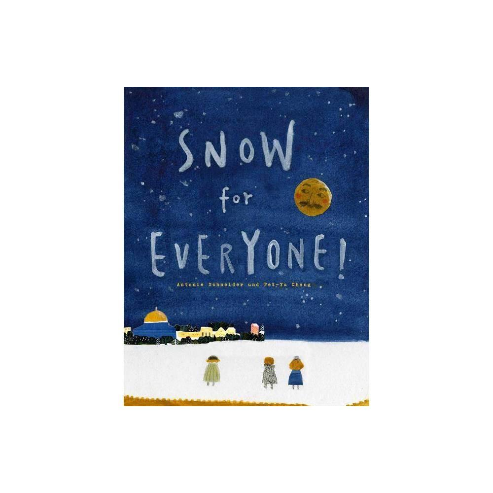 Snow For Everyone By Antonie Schneider Hardcover