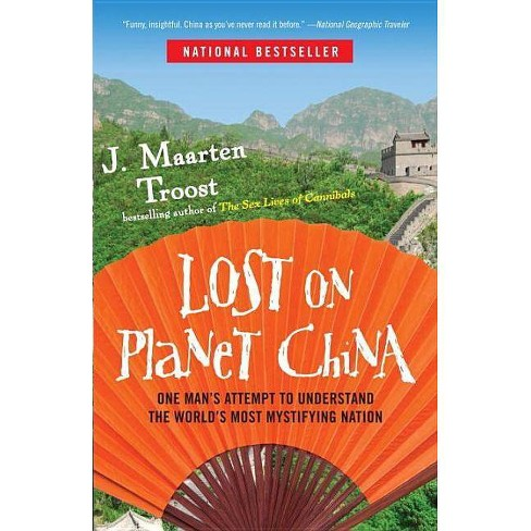 Lost on Planet China - by  J Maarten Troost (Paperback) - image 1 of 1