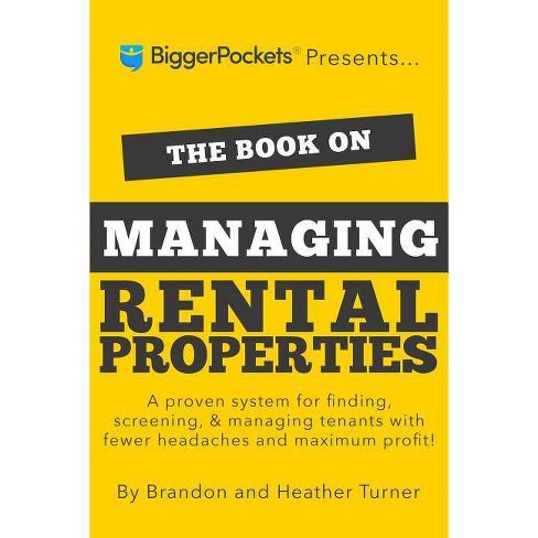 The Book on Managing Rental Properties - by  Brandon Turner & Heather Turner (Paperback) - image 1 of 1