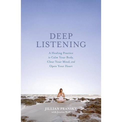 Deep Listening - by  Jillian Pransky & Jessica Wolf (Hardcover) - image 1 of 1