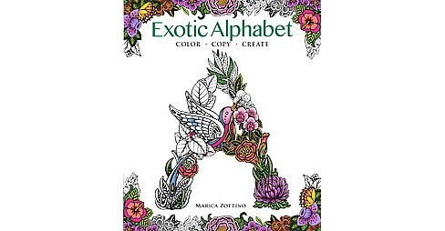 Exotic Alphabet A to Z : Color, Copy, Create -  (Paperback) - image 1 of 1
