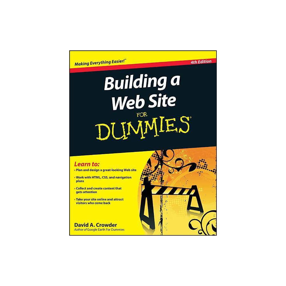 Building a Web Site for Dummies 4th Edition - (For Dummies) by David A Crowder (Paperback)