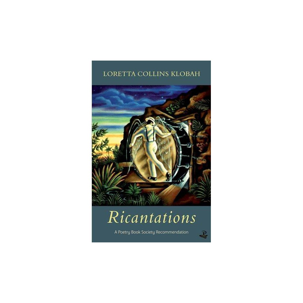 Ricantations - by Loretta Collins Klobah (Paperback)