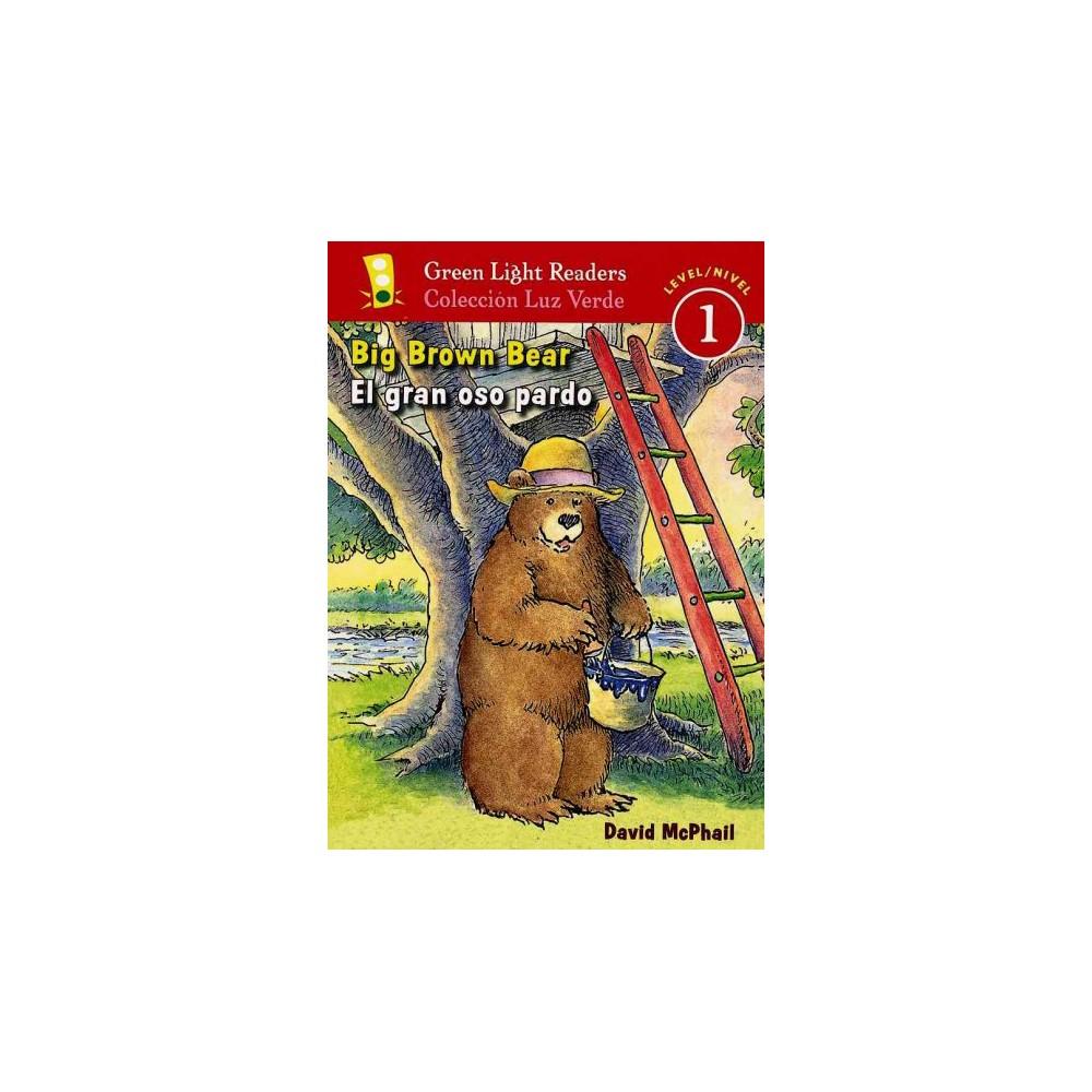 Big Brown Bear/El Gran Oso Pardo ( Green Light Readers Bilingual) (Paperback)