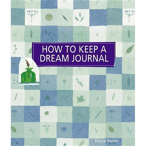 How to Keep a Dream Journal - (Self-Indulgence Series) by  Diana Rosen (Paperback) - image 1 of 1