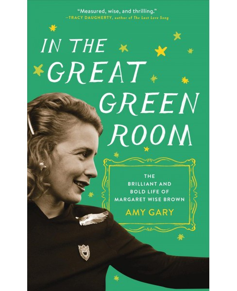 In the Great Green Room : The Brilliant and Bold Life of Margaret Wise Brown - Reprint by Amy Gary  - image 1 of 1