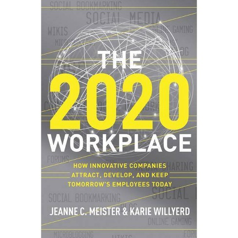 The 2020 Workplace - by  Jeanne C Meister & Karie Willyerd (Hardcover) - image 1 of 1