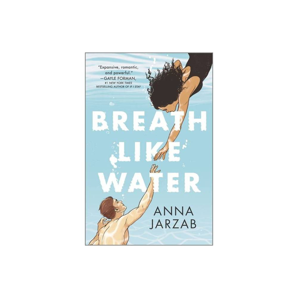 Breath Like Water By Anna Jarzab Hardcover