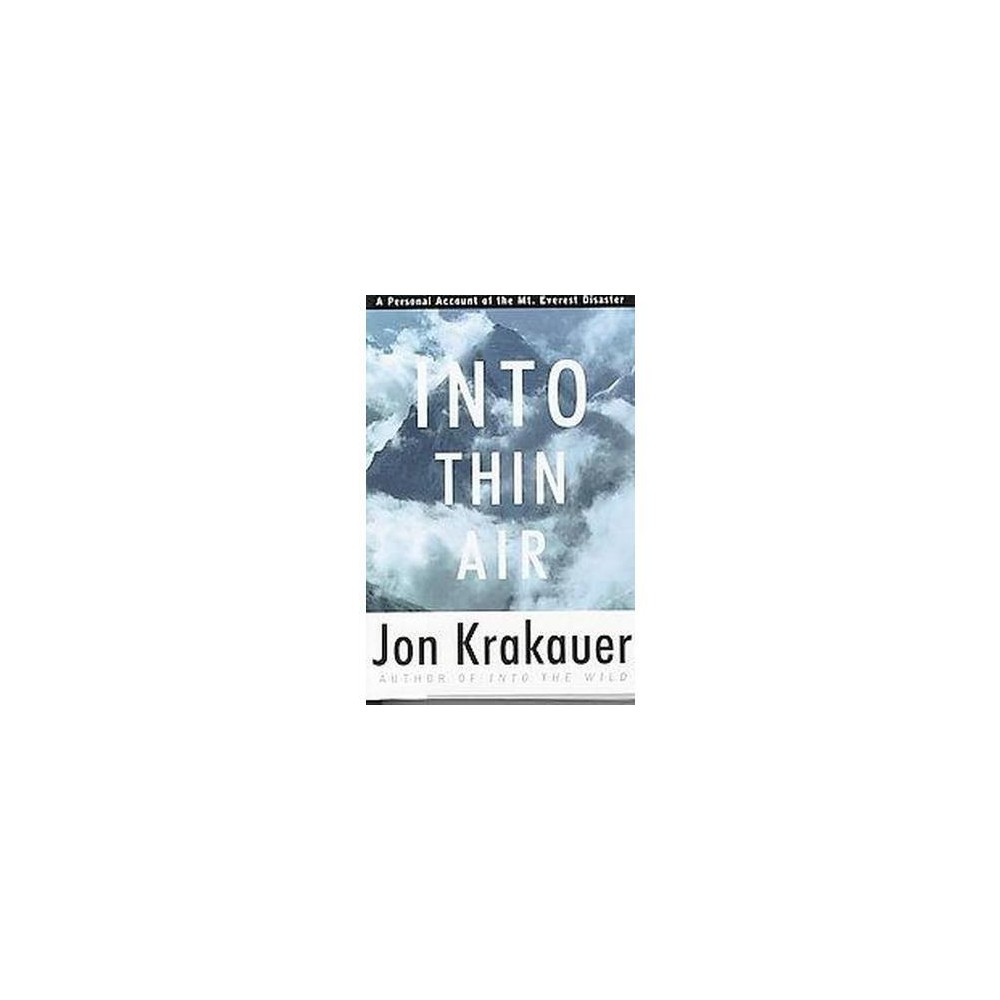 Into Thin Air : A Personal Account of the Mount Everest Disaster (Hardcover) (Jon Krakauer)