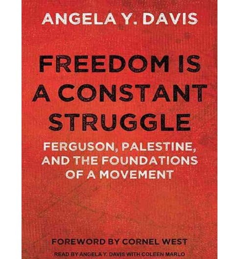 Freedom Is a Constant Struggle : Ferguson, Palestine, and the Foundations of a Movement (MP3-CD) (Angela - image 1 of 1