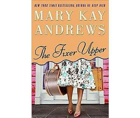 The Fixer Upper (Hardcover) by Mary Kay Andrews - image 1 of 1