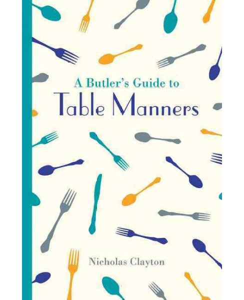 Butler's Guide to Table Manners (Hardcover) (Nicholas Clayton) - image 1 of 1
