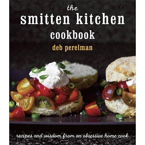 The Smitten Kitchen Cookbook Hardcover By Deb Perelman