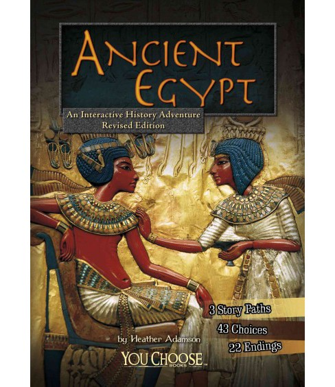 Ancient Egypt : An Interactive History Adventure (Revised) (Paperback) (Heather Adamson) - image 1 of 1