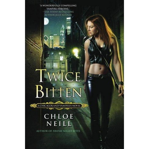 Twice Bitten - (Chicagoland Vampires Novels) by  Chloe Neill (Paperback) - image 1 of 1