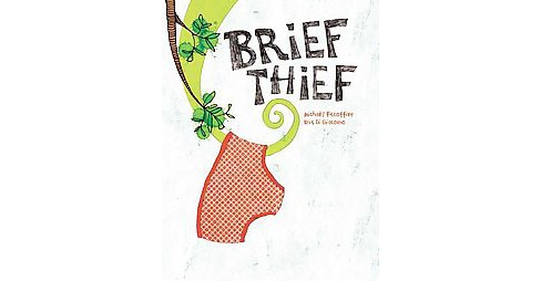 Brief Thief (Translation) (Hardcover) (Michael Escoffier) - image 1 of 1