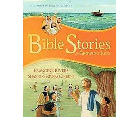 Bible Stories for Growing Kids (Hardcover) (Francine Rivers) - image 1 of 1