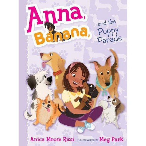Anna, Banana, and the Puppy Parade - by  Anica Mrose Rissi (Hardcover) - image 1 of 1
