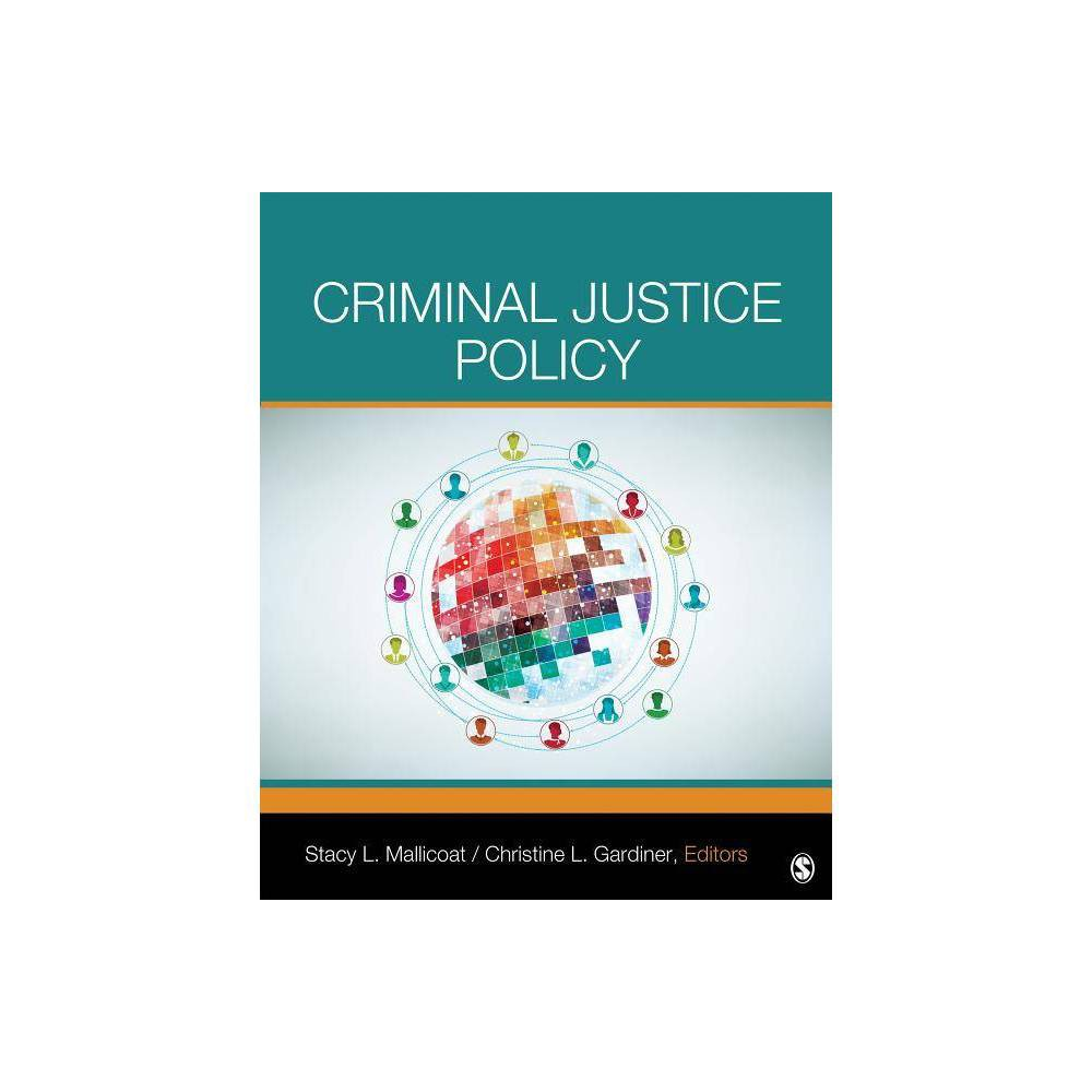 Criminal Justice Policy By Stacy L Mallicoat Christine L Gardiner Paperback