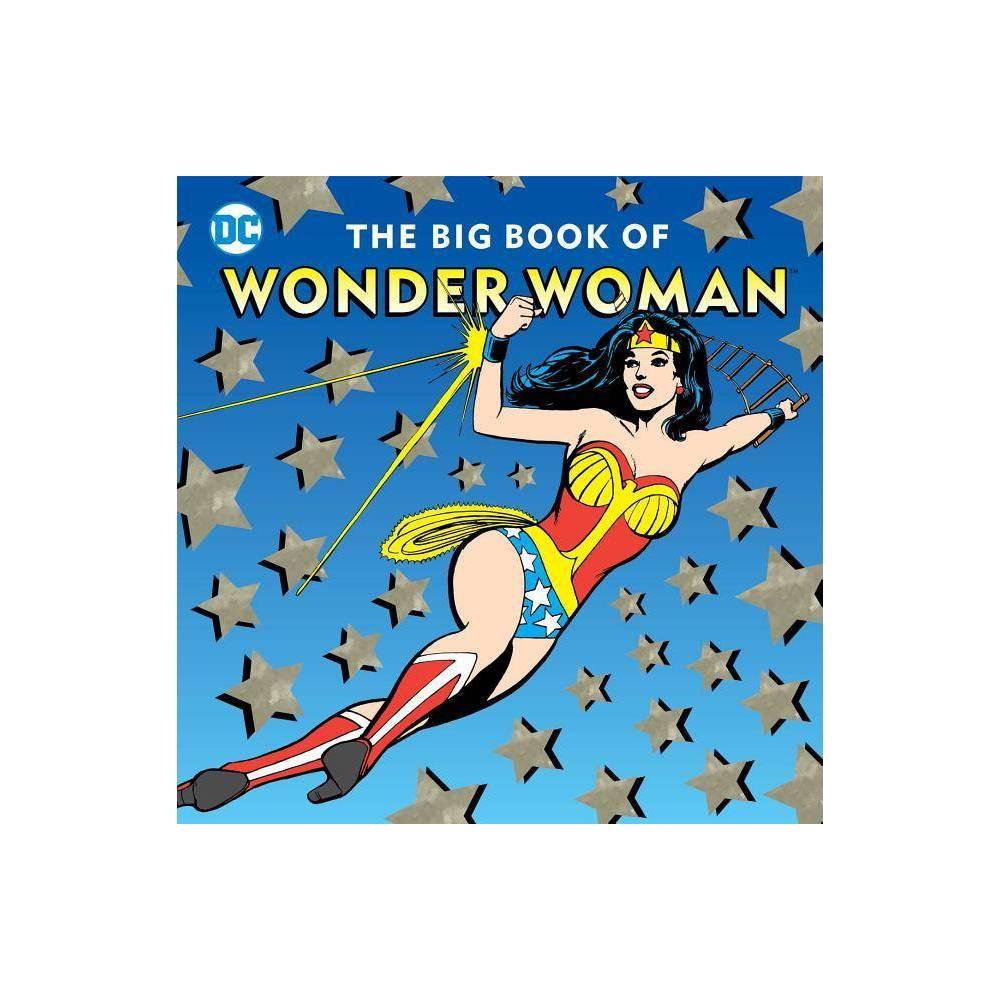 The Big Book Of Wonder Woman Volume 21 Dc Super Heroes By Julie Merberg Hardcover