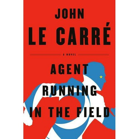 Agent Running in the Field - by  John Le Carr� (Hardcover) - image 1 of 1