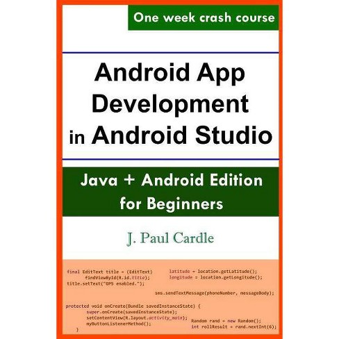 Android App Development in Android Studio - by J Paul Cardle (Paperback)