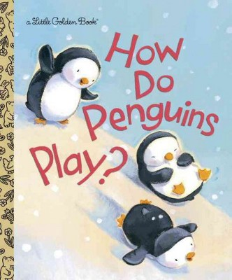 How Do Penguins Play? (Hardcover)(Elizabeth Dombey)