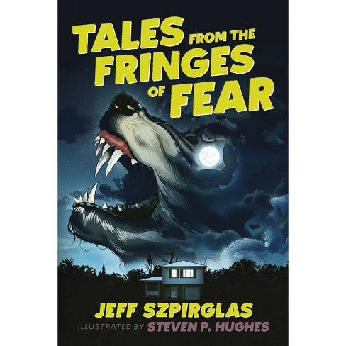 Tales from the Fringes of Fear - by  Jeff Szpirglas (Paperback) - image 1 of 1